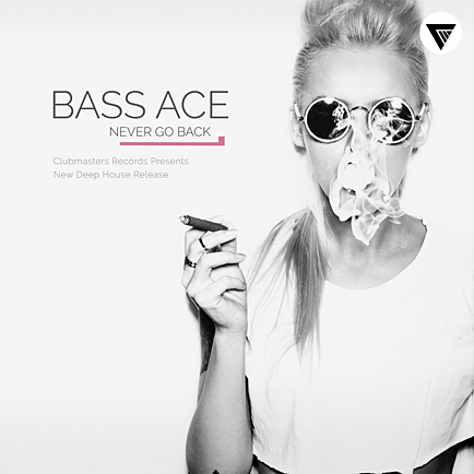 Bass Ace - Never Go Back
