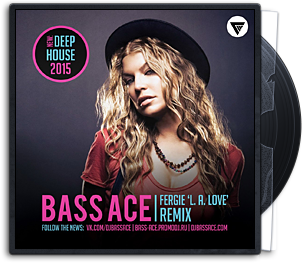 Fergie - L. A. Love (Bass Ace Remix)