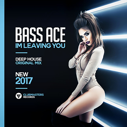 Bass Ace - Im Leaving You